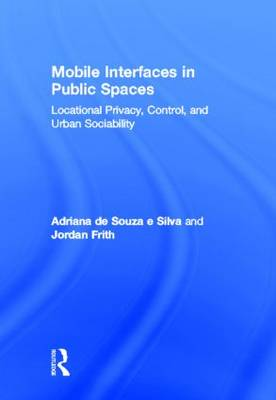 Mobile Interfaces in Public Spaces by Jordan Frith