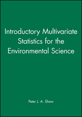 Introductory Multivariate Statistics for the Environmental Science by Peter J. A. Shaw