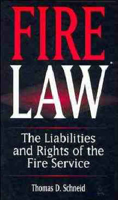Fire Law by Thomas D. Schneid