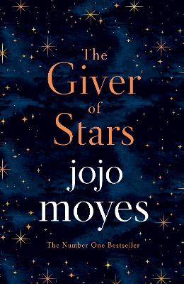 The Giver of Stars: Fall in love with the enchanting Sunday Times bestseller from the author of Me Before You by Jojo Moyes