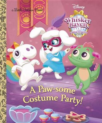 Paw-Some Costume Party! (Disney Palace Pets Whisker Haven Tales) by Random House Disney