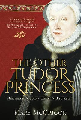 Other Tudor Princess by Mary McGrigor