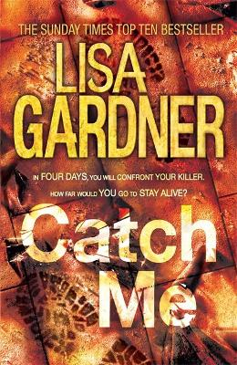 Catch Me (Detective D.D. Warren 6) by Lisa Gardner