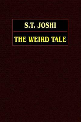 Weird Tale by S. T. Joshi