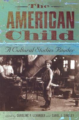 The American Child by Caroline F. Levander