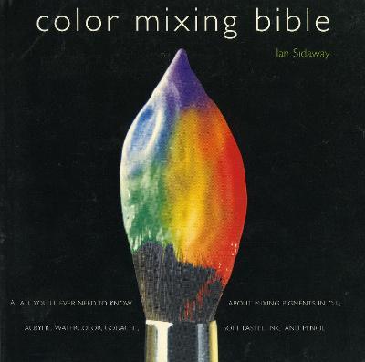 Color Mixing Bible by Ian Sidaway