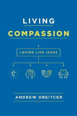 Living Compassion by Andrew Dreitcer