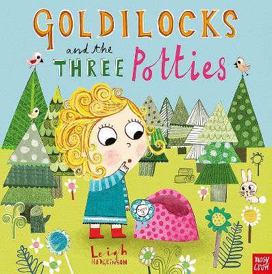 Goldilocks and the Three Potties by Leigh Hodgkinson