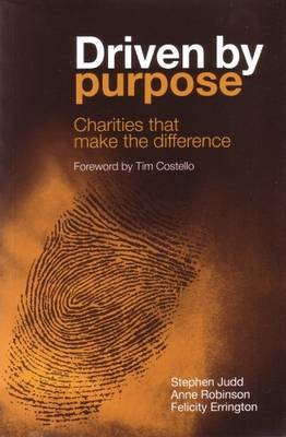 Driven By Purpose by Anne Robinson and Felicity Errington Stephen Judd