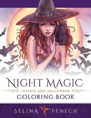 Night Magic - Gothic and Halloween Coloring Book by Selina Fenech