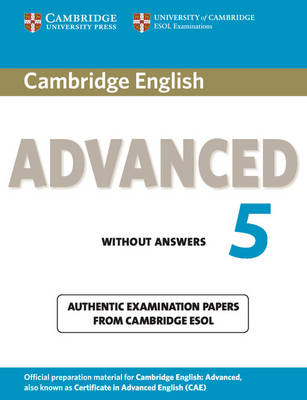 Cambridge English Advanced 5 Student's Book without Answers: Authentic Examination Papers from Cambridge ESOL by Cambridge ESOL