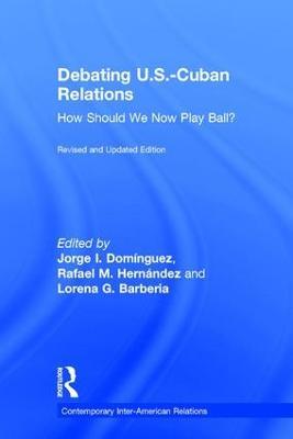 Debating U.S.-Cuban Relations book