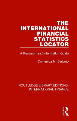 The The International Financial Statistics Locator: A Research and Information Guide by Domenica M. Barbuto
