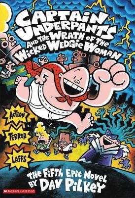 Captain Underpants and the Wrath of the Wicked Wedgie Woman COLOUR by Dav Pilkey