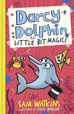 Darcy Dolphin is a Little Bit Magic! by Sam Watkins