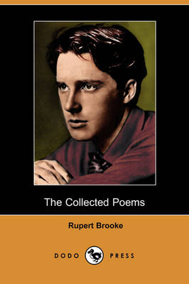 Collected Poems of Rupert Brooke (Dodo Press) by Rupert Brooke