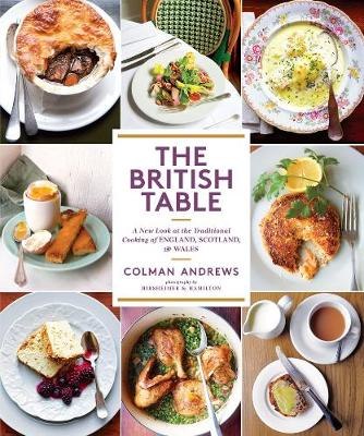 British Table: A New Look at the Traditional Cooking of England, by Colman Andrews