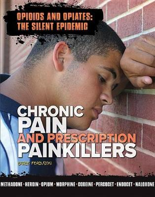 Chronic Pain and Prescription Painkillers by Grace Ferguson