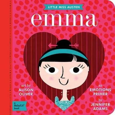 Little Miss Austen Emma: A BabyLit Emotions Primer by Jennifer Adams