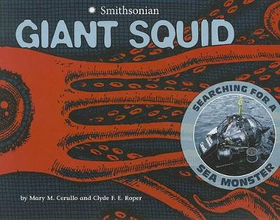 Giant Squid: Searching for a Sea Monster by ,Mary,M Cerullo