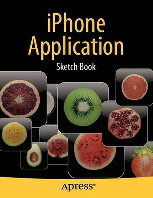 iPhone  Application Sketch Book by Dean Kaplan