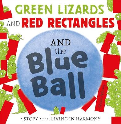 Green Lizards and Red Rectangles and the Blue Ball by Steve Antony