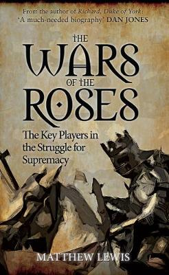 Wars of the Roses by Matthew Lewis