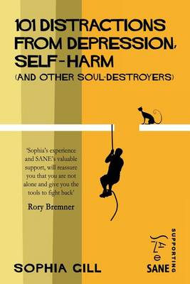 101 Distractions from Depression, Self-Harm (and Other Soul-Destroyers) by Marjorie Wallace