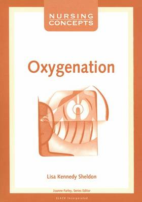 Nursing Concepts: Oxygenation by Lisa Kennedy-Sheldon
