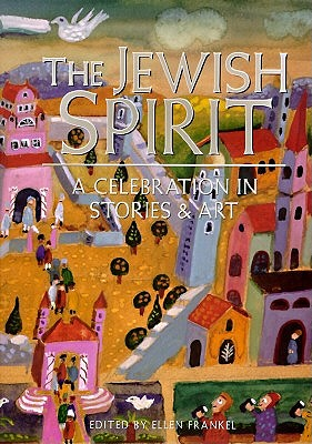 Jewish Spirit: A Celebration in Stori by Ellen Ed Frankel