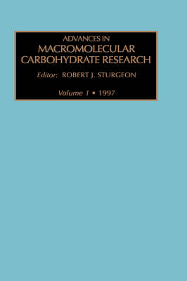 Advances in Macromolecular Carbohydrate Research: Volume 1 by Robert J. Sturgeon