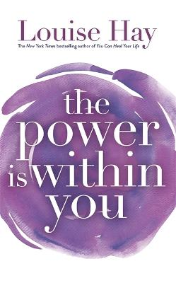 Power Is Within You by Louise Hay