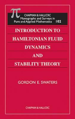 Introduction to Hamiltonian Fluid Dynamics and Stability Theory by Gordon E Swaters