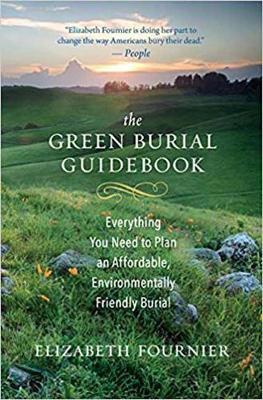 The Green Burial Guidebook by Elizabeth Fournier