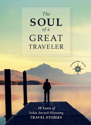 The Soul of a Great Traveler by James O'Reilly
