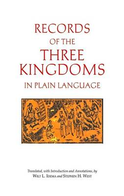 Records of the Three Kingdoms in Plain Language by Wilt L. Idema