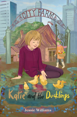 Katie and the Ducklings by Jessie Williams