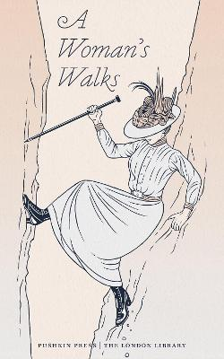 A Woman's Walks by Various Authors