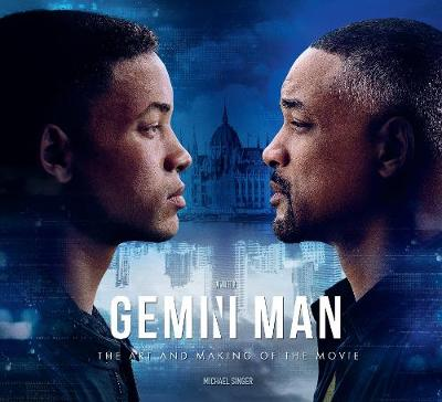 Gemini Man - The Art and Making of the Movie by Michael Singer