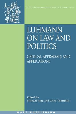 Luhmann on Law and Politics by Michael King
