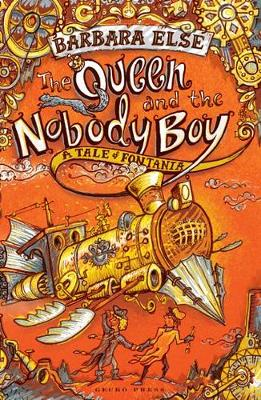 Queen and the Nobody Boy by Barbara Else