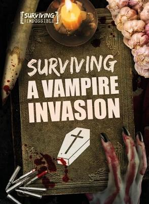 Surviving a Vampire Invasion by Madeline Tyler