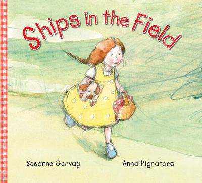Ships in the Field by Susanne Gervay