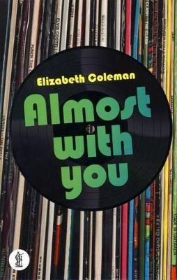 Almost With You by Elizabeth Coleman
