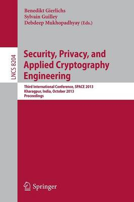 Security, Privacy, and Applied Cryptography Engineering by Benedikt Gierlichs