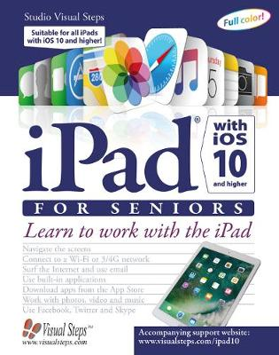 iPad with iOS 10 and Higher for Seniors: Learn to Work with the iPad book