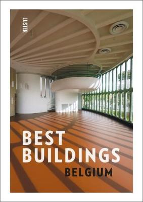 Belgium's Best Buildings by Hadewijch Ceulemans