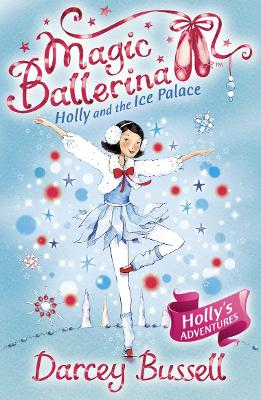 Holly and the Ice Palace by CBE Darcey Bussell