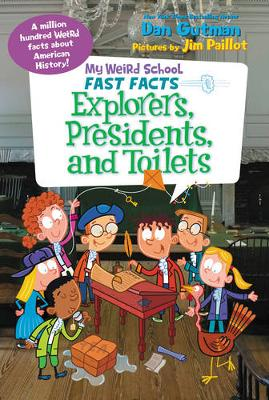 My Weird School Fast Facts: Explorers, Presidents, and Toilets book