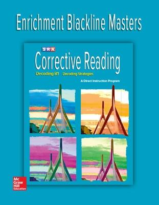 Corrective Reading Decoding Level B1, Enrichment Blackline Master by McGraw Hill